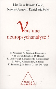 Bernard Golse et Lisa Ouss - Vers une neuropsychanalyse ?.