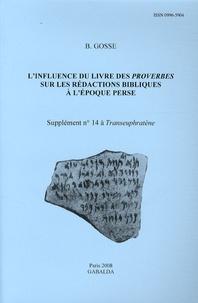 Bernard Gosse - L'influence du livre des Proverbes sur les rédactions bibliques à l'époque perse - Supplément n° 14 à Transeuphratène.