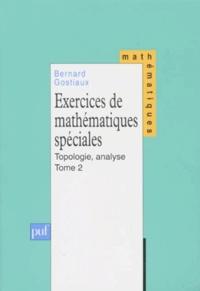 Lemememonde.fr EXERCICES DE MATHEMATIQUES SPECIALES. Tome 2, Topologie, analyse Image