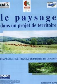 Le paysage dans un projet de territoire - Démarche et méthode expérimentées en Limousin.pdf