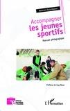 Bernard Gourmelen - Accompagner les jeunes sportifs - Manuel pédagogique.