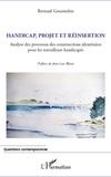Bernard Gourmelen - Handicap, projet et réinsertion - Analyse des processus des constructions identitaires pour les travailleurs handicapés.