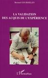 Bernard Gourmelen - La validation des acquis de l'expérience - Représentations et rôles de la VAE par les usagers.