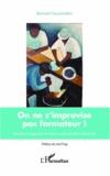 Bernard Gourmelen - On ne s'improvise pas formateur ! - Manuel à l'usage des formateurs occasionnels ou bénévoles.