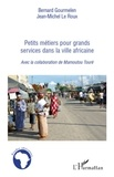 Bernard Gourmelen - Petits métiers pour grands services dans la ville africaine.