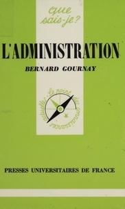 Bernard Gournay - L'Administration.