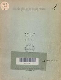 Bernard Gournay - La décision - Recueil de textes.