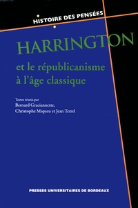 Bernard Graciannette et Christophe Miqueu - Harrington et le républicanisme à l'âge classique.