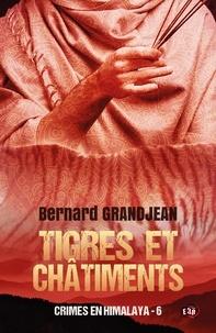 Bernard Grandjean - Crimes en Himalaya Tome 6 : Tigres et châtiments.