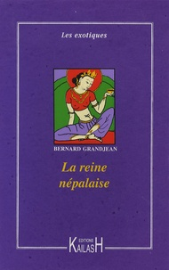 Bernard Grandjean - La reine népalaise.
