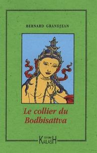 Bernard Grandjean - Le collier du Bodhisattva.