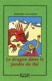 Bernard Grandjean - Le dragon dans le jardin de thé.