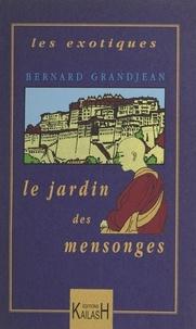 Bernard Grandjean - Le jardin des mensonges.