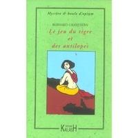 Bernard Grandjean - Le jeu du tigre et des antilopes.