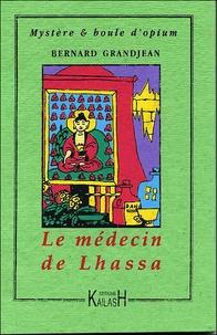 Bernard Grandjean - Le médecin de Lhassa.