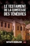 Bernard Grandjean - Le testament de la Comtesse des Ténèbres.