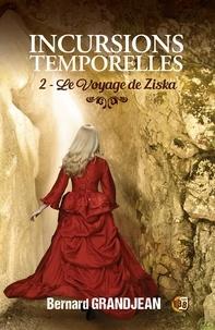 Bernard Grandjean - Le voyage de Ziska - Incursions temporelles - 2.