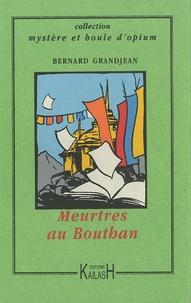 Bernard Grandjean - Meurtres au Bhoutan.