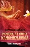 Bernard Grandjean - Panique à l'hôtel Kangchenjunga - Crimes en Himalaya tome 5.