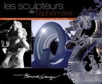 Bernard Grange - Les sculpteurs de l'éphémère.