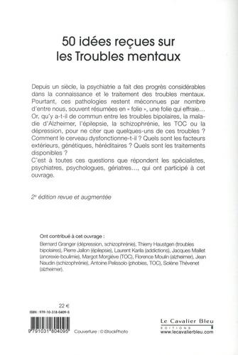 50 idées reçues sur les troubles mentaux 2e édition revue et augmentée