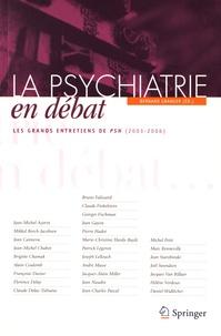 Bernard Granger - La psychiatrie en débat - Les grands entretiens de PSN (2003-2006).