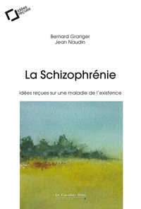 La schizophrénie - Idées reçues sur une maladie de lexistence.pdf