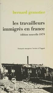 Bernard Granotier - Les travailleurs immigrés en France.