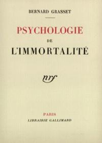 Bernard Grasset - Psychologie de l'immortalité.