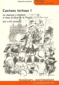 Bernard Grelle et Laurent Marty - Cantons tertous ! - La chanson à Roubaix et dans le Nord de la France (XIXe et XXe siècles).