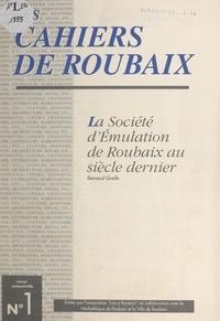 Bernard Grelle et Michel David - La société d'émulation de Roubaix au siècle dernier.