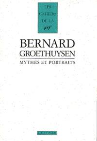 Bernard Groethuysen - Mythes et portraits.