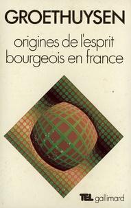 Bernard Groethuysen - Origine de l'esprit bou p.