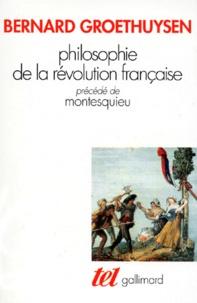Bernard Groethuysen - Philosophie de la Révolution française. (précédé de) Montesquieu.