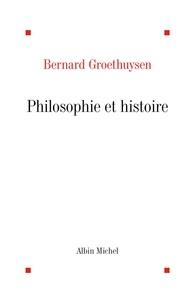 Bernard Groethuysen - Philosophie et histoire.