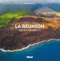 Bernard Grollier - La Réunion - L'île aux sensations.