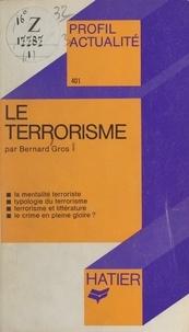 Bernard Gros et Georges Décote - Le terrorisme.