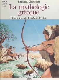 Bernard Grosjean et Lucien Bély - La mythologie grecque.