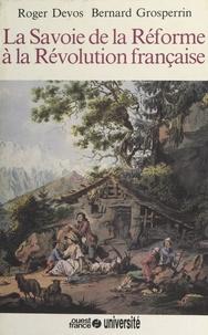 Bernard Grosperrin et Roger Devos - Histoire de la Savoie - Tome 3, La Savoie de la Réforme à la Révolution française.