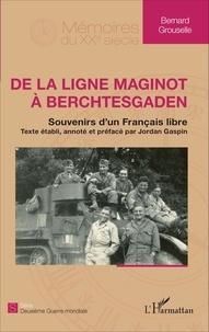 De la ligne Maginot à Berchtesgaden - Souvenirs dun français libre.pdf
