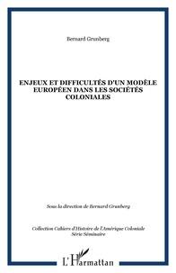 Bernard Grunberg - Enjeux et difficultés d'un modèle européen dans les sociétés coloniales - Séminaire d'Histoire de l'Amérique Coloniale, 2006.