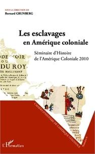 Bernard Grunberg - Les esclavages en Amérique coloniale - Séminaire d'Histoire de l'Amérique Coloniale 2010.
