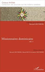 Bernard Grunberg et Benoît Roux - Missionnaires dominicains - Volume 1.