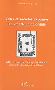 Bernard Grunberg - Villes et sociétés urbaines en Amérique coloniale - Séminaire d'Histoire de l'Amérique Coloniale 2008.