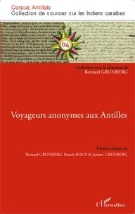 Bernard Grunberg et Benoît Roux - Voyageurs anonymes aux Antilles.