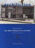 Bernard Guelton - Archifiction - Quelques rapports entre les arts visuels et la fiction.