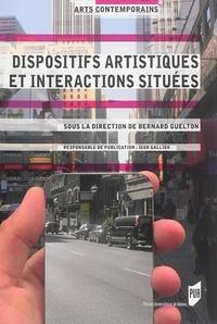 Bernard Guelton - Dispositifs artistiques et interactions situées.