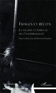Bernard Guelton - Images et récits - La fiction à l'épreuve de l'intermédialité.