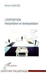 Bernard Guelton - L'EXPOSITION. - Interprétation et réinterprétation.