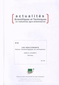 Bernard Guérin et Christine Jacquemin - Les édulcorants - Valeur technologique et utilisation.